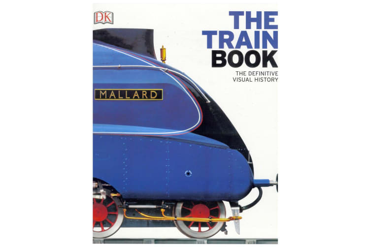 The Train Book : The Definitive Visual History