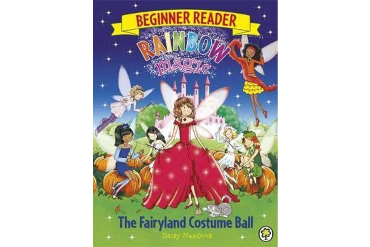 Rainbow Magic Beginner Reader: The Fairyland Costume Ball - Book 5