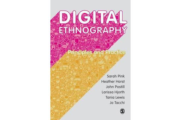 Digital Ethnography - Principles and Practice