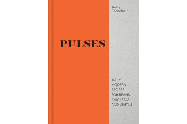 Super Pulses - Truly modern recipes for beans, chickpeas & lentils