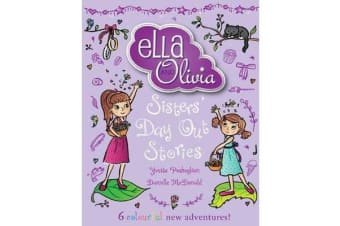 Ella and Olivia Treasury #2 - Sisters' Day Out Stories