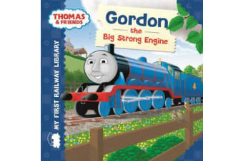 Thomas & Friends - My First Railway Library: Gordon the Big Strong Engine