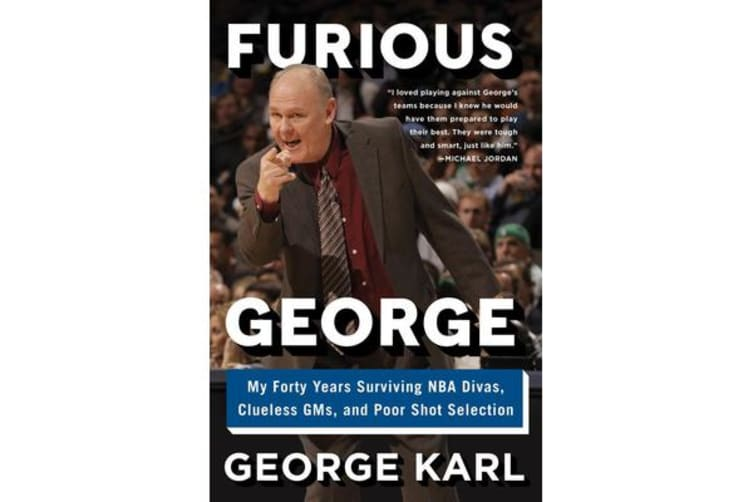 Furious George - My Forty Years Surviving NBA Divas, Clueless GMs, and Poor Shot Selection
