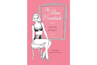 The Bare Essentials - A Passion for Lingerie