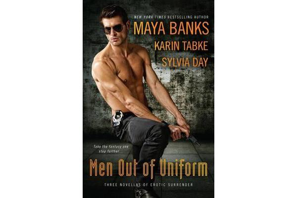 "Men Out of Uniform: WITH ""Soul Possession"" AND ""Taking the Heat"" AND ""Wanted"" - Three Novels of Erotic Surrender"