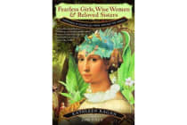 Fearless Girls, Wise Women, and Beloved Sisters - Heroines in Folktales from Around the World