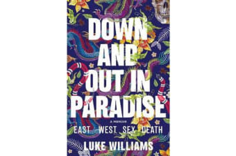 Down and out in Paradise - East - West - Sex - Death