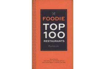 Foodie Top 100 Restaurants - Selected by the World's Top Critics and Glam Media's Foodie Editors