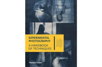 Experimental Photography - A Handbook of Techniques