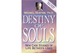 Destiny of Souls - New Case Studies of Life Between Lives