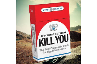 50 Things That Might Kill You | A Card Deck For Hyopchondriacs