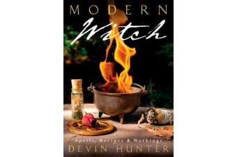 Modern Witch - Spells, Recipes, and Workings