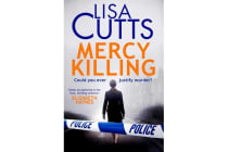 Mercy Killing - Mercy Killing: Taut. Tense. Gripping Read! You're at the heart of the killer investigation