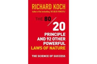The 80/20 Principle and 92 Other Powerful Laws of Nature - The Science of Success