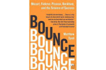 Bounce - Mozart, Federer, Picasso, Beckham, and the Science of Success
