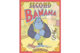 Second Banana - A Picture Book