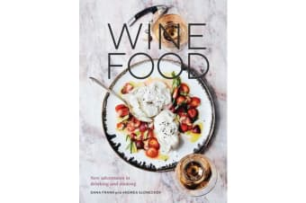 Wine Food - New Adventures in Drinking and Cooking
