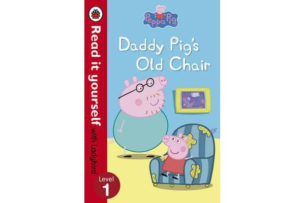 Peppa Pig: Daddy Pig's Old Chair - Read it yourself with Ladybird - Level 1