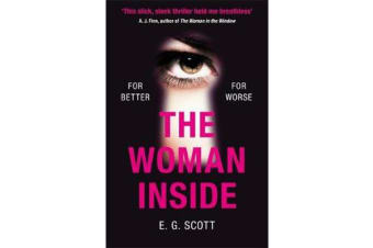 The Woman Inside - The impossible to put down crime thriller with an ending you won't see coming