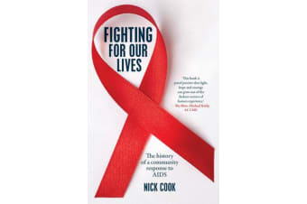 Fighting For Our Lives - The history of a community response to AIDS