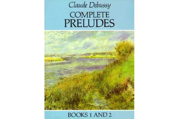 Claude Debussy - Complete Preludes Books 1 and 2