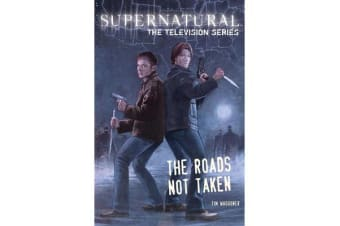 Supernatural, The Television Series - The Roads Not Taken