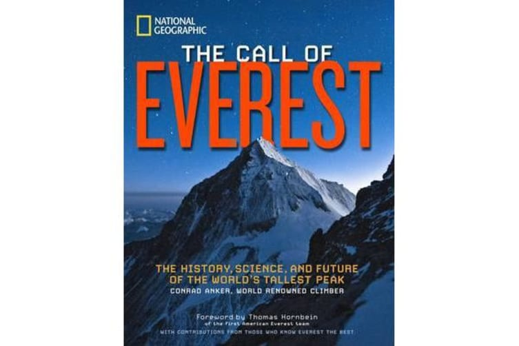 The Call of Everest - The History, Science, and Future of the World's Tallest Peak