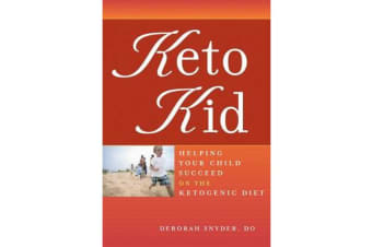 Keto Kid - Helping Your Child Succeed on the Ketogenic Diet
