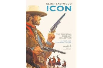 Clint Eastwood: Icon - The Essential Film Art Collection