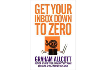 Get Your Inbox Down to Zero - from How to be a Productivity Ninja
