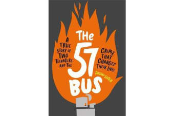 The 57 Bus - A True Story of Two Teenagers and the Crime That Changed Their Lives