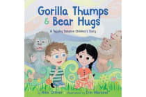 Gorilla Thumps and Bear Hugs - A Tapping Solution Children's Story
