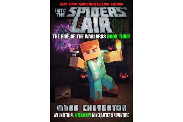Into the Spiders' Lair - The Rise of the Warlords Book Three: An Unofficial Minecrafter's Adventure