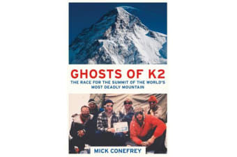 Ghosts of K2 - The Race for the Summit of the World's Most Deadly Mountain