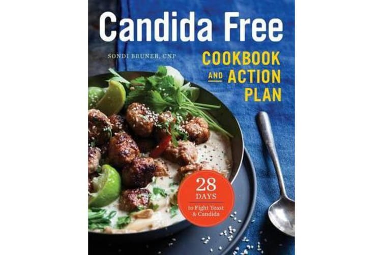 The Candida Free Cookbook and Action Plan - 28 Days to Fight Yeast and Candida