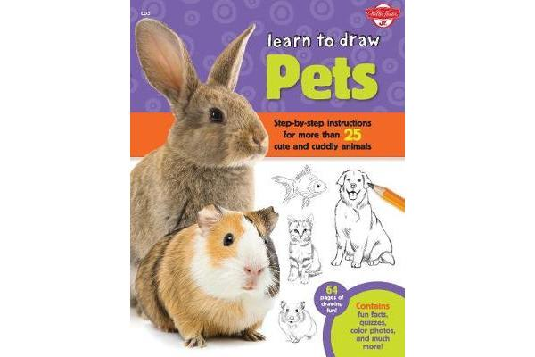 Image of Learn to Draw Pets - Step-by-step instructions for more than 25 cute and cuddly animals