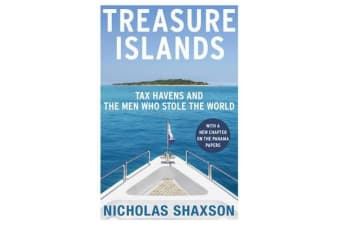 Treasure Islands - Tax Havens and the Men who Stole the World