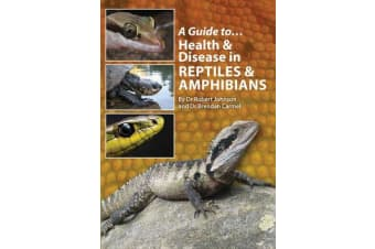 A Guide to Health and Disease in Reptiles and Amphibians