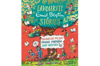 Favourite Enid Blyton Stories - chosen by Jacqueline Wilson, Michael Morpurgo, Holly Smale and many more...