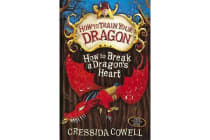 How to Train Your Dragon: How to Break a Dragon's Heart - Book 8