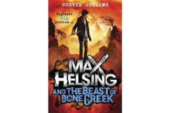 Max Helsing and the Beast of Bone Creek - Book 2