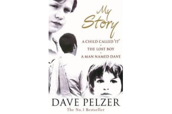 My Story - A Child Called It, The Lost Boy, A Man Named Dave