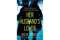 Her Husband's Lover - A gripping psychological thriller with the most unforgettable twist yet