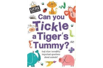 Little Know-it All - Can You Tickle a Tiger's Tummy?