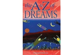 The A to Z of Dreams