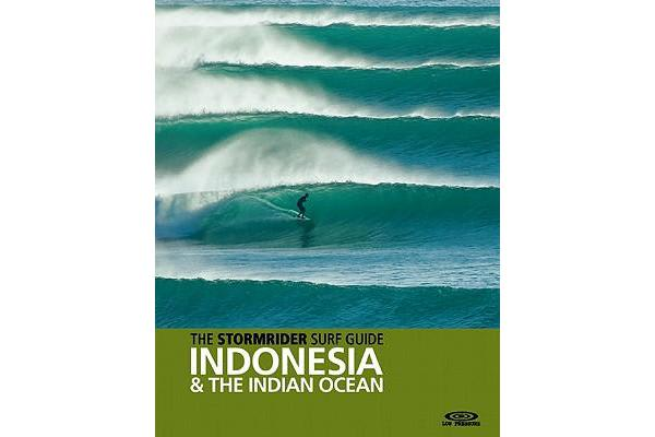 The Stormrider Surf Guide Indonesia & the Indian Ocean