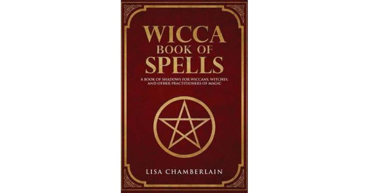 Wicca Book of Spells - A Book of Shadows for Wiccans, Witches, and Other  Practitioners of Magic by Lisa Chamberlain | 9781535421072 | 2016 |