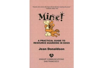 Mine! - A Practical Guide to Resource Guarding in Dogs