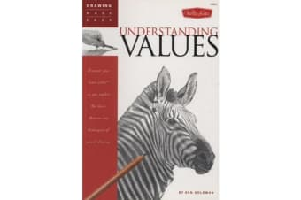 Understanding Values - Discover Your Inner Artist as You Explore the Basic Theories and Techniques of Pencil Drawing