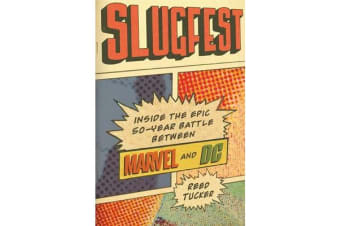 Slugfest - Inside the Epic, 50-Year Battle Between Marvel and DC